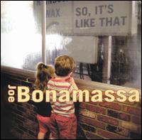 So, It's Like That - Joe Bonamassa