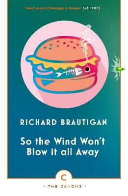 So the Wind Won't Blow It All Away - Brautigan, Richard, and Lent, Jeffrey (Introduction by)