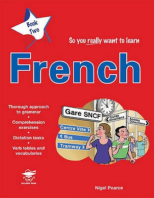 So You Really Want to Learn French: Book 2: So You Really Want to Learn French - Pearce, Nigel