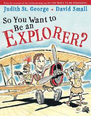 So You Want to Be an Explorer? - St George, Judith