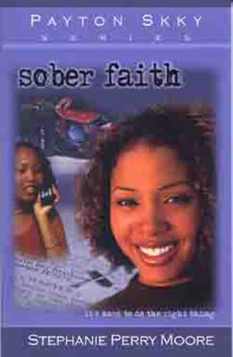 Sober Faith - Moore, Stephanie Perry, and Perry-Moore, Stephanie