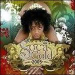 Soca Gold 2005 [Bonus Disc]
