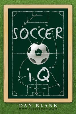 Soccer IQ: Things That Smart Players Do - Blank, Dan