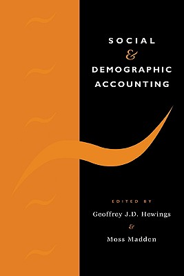Social and Demographic Accounting - Hewings, Geoffrey J D (Editor)