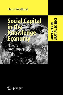 Social Capital in the Knowledge Economy: Theory and Empirics - Westlund, Hans