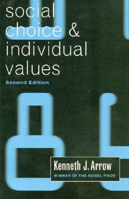 Social Choice and Individual Values, Second Edition - Arrow, Kenneth J