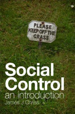 Social Control: An Introduction - Chriss, James J