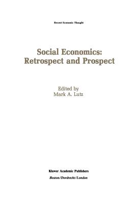 Social Economics: Retrospect and Prospect - Lutz, Mark A (Editor)