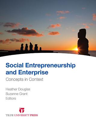 Social Entrepreneurship and Enterprise: Concepts in Context - Douglas, Heather (Editor), and Grant, Suzanne (Editor)