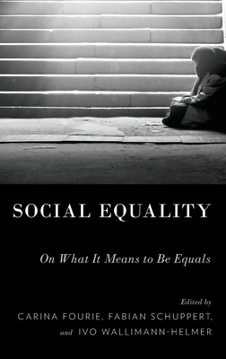 Social Equality: On What It Means to Be Equals - Fourie, Carina (Editor)