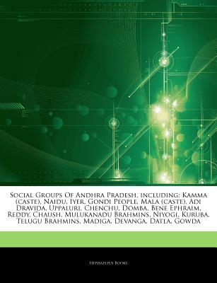 Social Groups of Andhra Pradesh, Including: Kamma (Caste), Naidu
