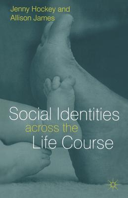 Social Identities Across the Life Course - Hockey, Jenny, Dr., and James, A
