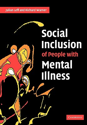 Social Inclusion of People with Mental Illness - Leff, Julian, Professor