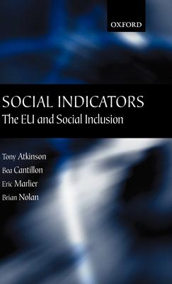 Social Indicators: The Eu and Social Inclusion - Atkinson, Tony, and Cantillon, Bea, and Marlier, Eric