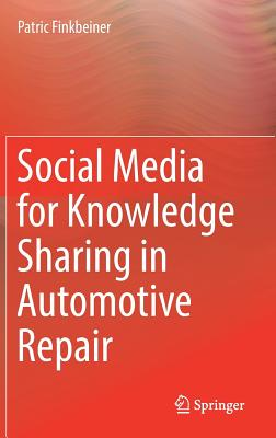 Social Media for Knowledge Sharing in Automotive Repair - Finkbeiner, Patric