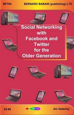 Social Networking with Facebook and Twitter for the Older Generation - Gatenby, Jim