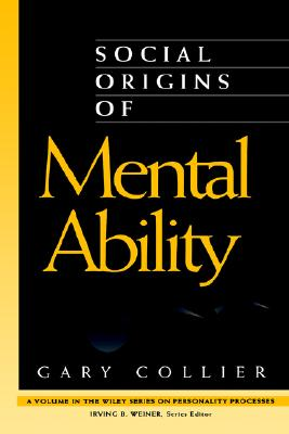 Social Origins of Mental Ability - Collier, Gary