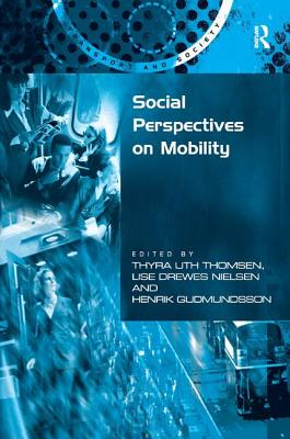 Social Perspectives on Mobility - Nielsen, Lise Drewes, and Thomsen, Thyra Uth (Editor)