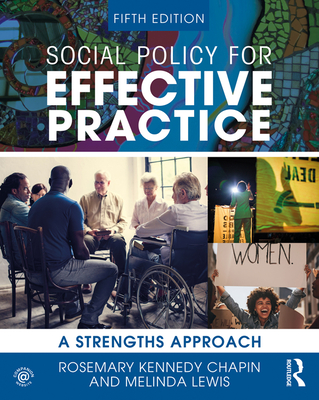 Social Policy for Effective Practice: A Strengths Approach - Chapin, Rosemary Kennedy, and Lewis, Melinda Kay