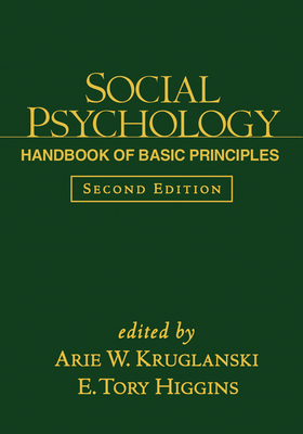 Social Psychology: Handbook of Basic Principles - Kruglanski, Arie W, Ph.D. (Editor)