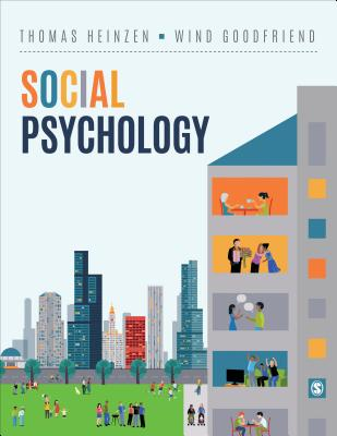 Social Psychology - Heinzen, Thomas, and Goodfriend, Wind, Dr.