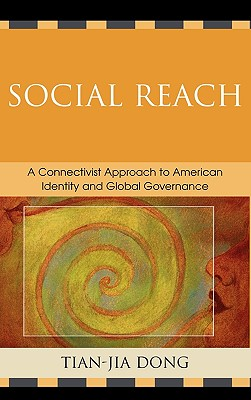 Social Reach: A Connectivist Approach to American Identity and Global Governance - Dong, Tian-Jia