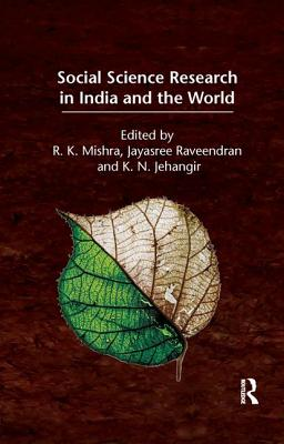Social Science Research in India and the World - Mishra, R. K. (Editor), and Raveendran, Jayasree (Editor), and Jehangir, K. N. (Editor)