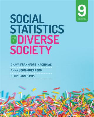 Social Statistics for a Diverse Society - Frankfort-Nachmias, Chava, and Leon-Guerrero, Anna Y, and Davis, Georgiann