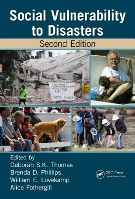 Social Vulnerability to Disasters, Second Edition - Thomas, Deborah S K (Editor), and Phillips, Brenda D (Editor), and Lovecamp, William E (Editor)