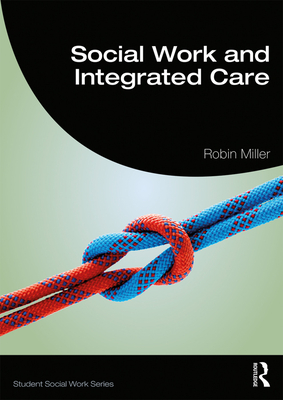 Social Work and Integrated Care - Miller, Robin