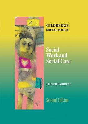 Social Work and Social Care - Parrott, Lester