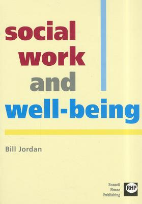 Social Work and Well-Being - Jordan, Bill