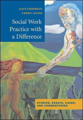 Social Work Practice with a Difference - Lieberman, Alice A, Dr., and Lester, Cheryl