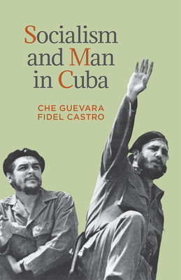 Socialism and Man in Cuba - Guevara, Ernesto 'Che', and Castro, Fidel