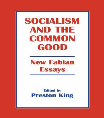 fabian essays on socialism The fabian socialists through the relentless outpouring of fabian essays and the charismatic appeal of the webbs fabian essays in socialism, by gbshaw.