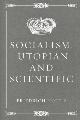 Socialism: Utopian and Scientific - Engels, Friedrich