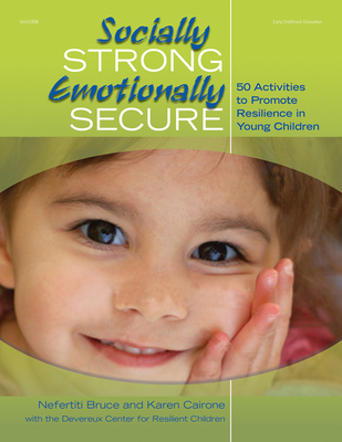 Socially Strong, Emotionally Secure: 50 Activities to Promote Resilience in Young Children - Bruce, Nefertiti, and Cairone, Karen