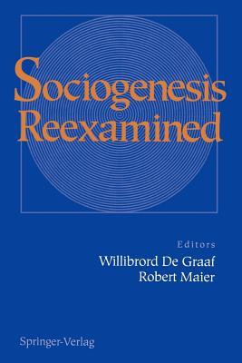 Sociogenesis Reexamined - De Graaf, Willibrord (Editor), and Maier, Robert (Editor)