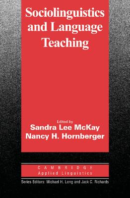 Sociolinguistics and Language Teaching - McKay, Sandra Lee, Professor (Editor), and Hornberger, Nancy H (Editor)