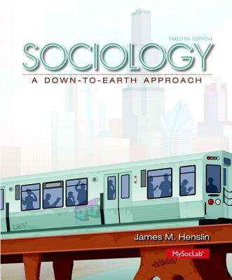 Sociology: A Down-to-Earth Approach - Henslin, James M.