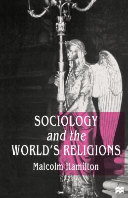 Sociology and the World's Religions - Hamilton, M