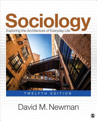 Sociology: Exploring the Architecture of Everyday Life - Newman, David M, Dr.
