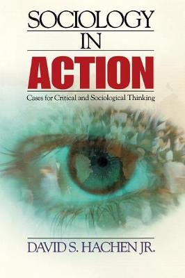 Sociology in Action: Cases for Critical and Sociological Thinking - Hachen, David S
