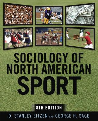 Sociology of North American Sport - Eitzen, D Stanley, and Sage, George H