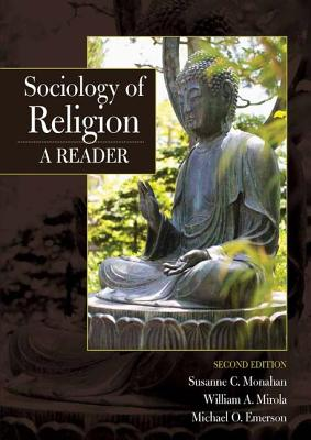 Sociology of Religion: A Reader - Monahan, Susanne C. (Editor), and Mirola, William A. (Editor), and Emerson, Michael O. (Editor)
