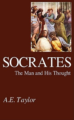 Socrates: The Man and His Thought - Taylor, A E, and Davidson, Frederick (Read by)