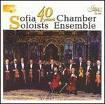 Sofia Soloists Chamber Ensemble: 40 Years