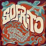 Sofrito: Tropical Discotheque [Repress]