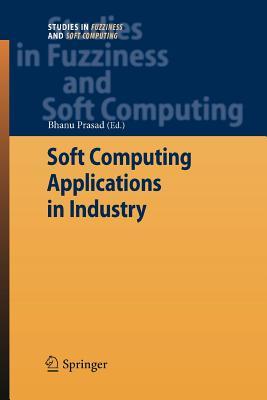 Soft Computing Applications in Industry - Prasad, Bhanu (Editor)