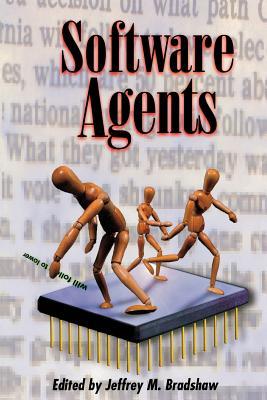 Software Agents - Bradshaw, Jeffrey M (Editor)